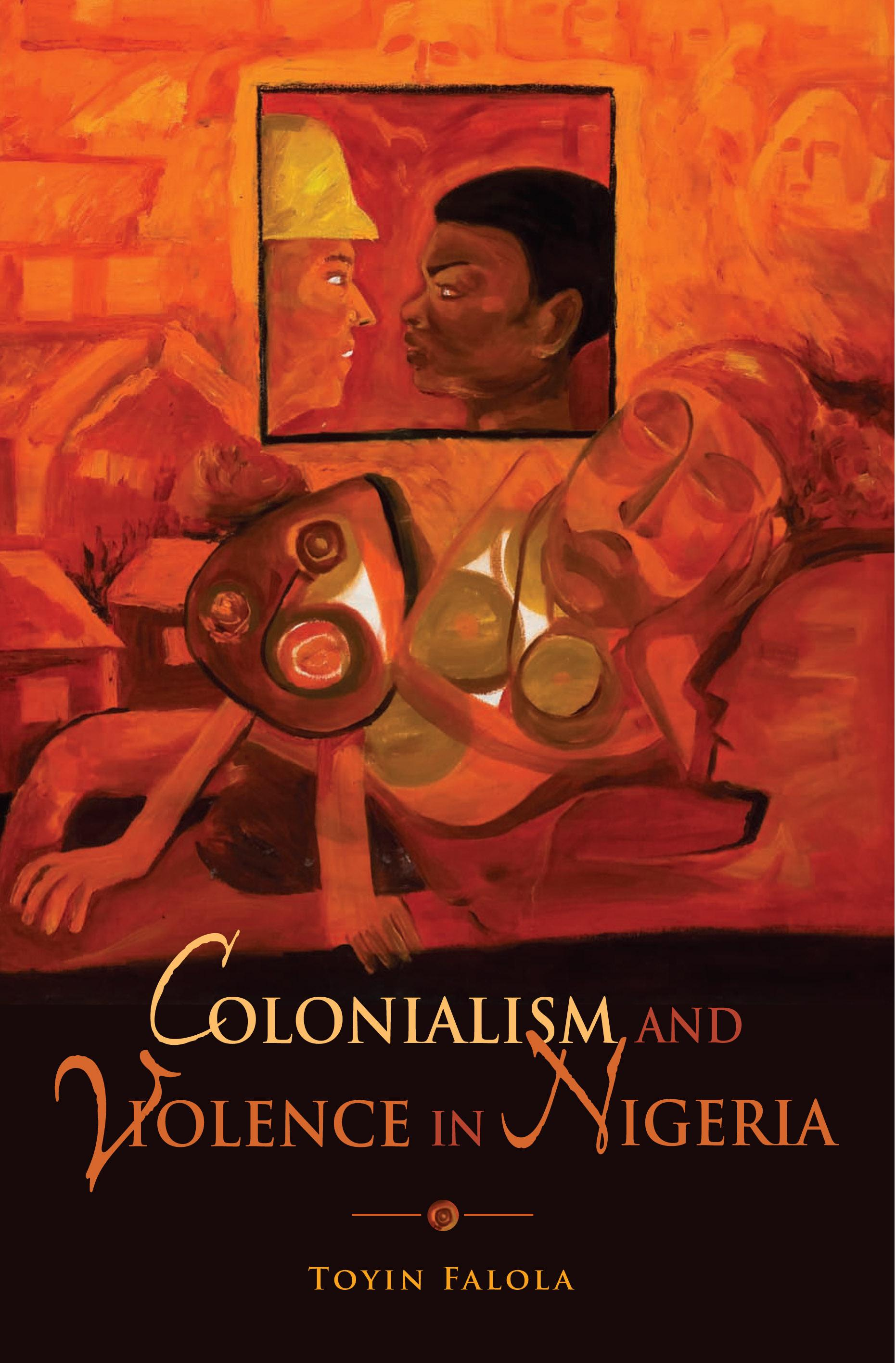Colonialism and Violence in Nigeria EB9780253003393
