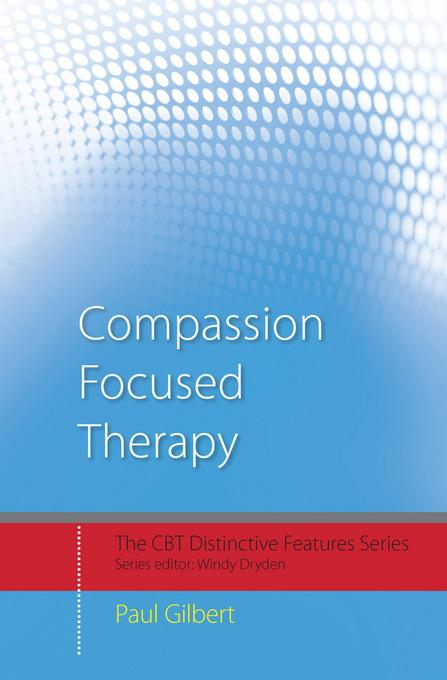 Compassion-Focused Therapy: Distinctive Features EB9780203851197