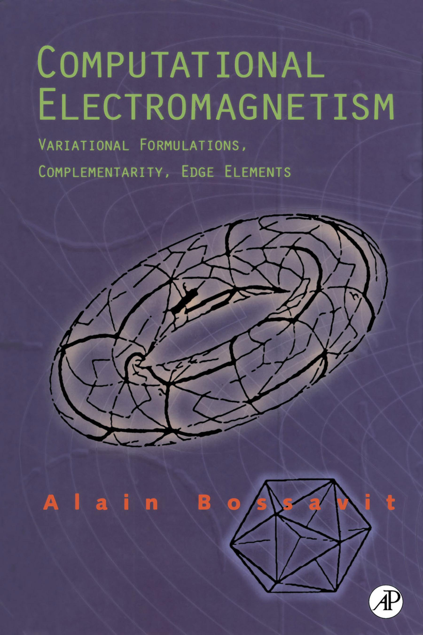 Computational Electromagnetism: Variational Formulations, Complementarity, Edge Elements EB9780080529660