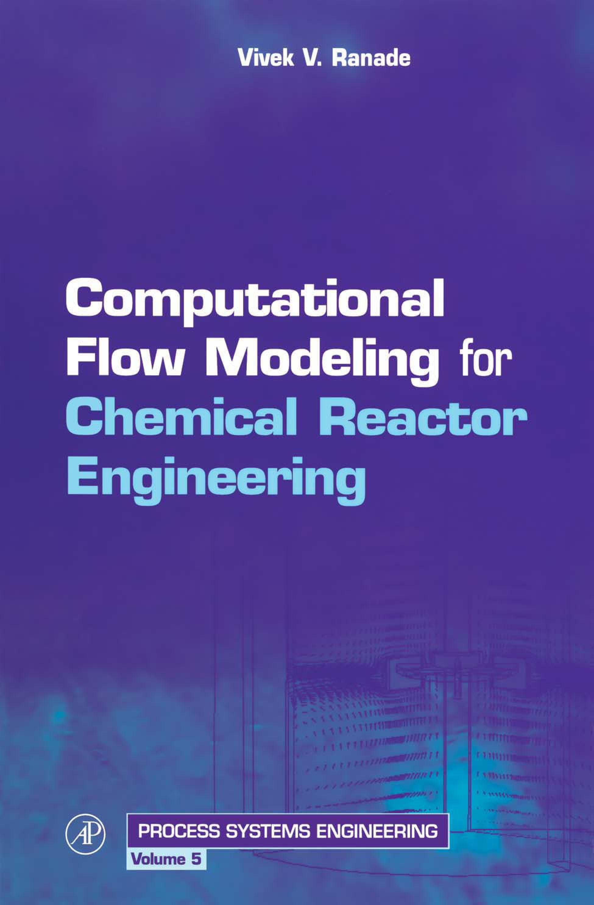 Computational Flow Modeling for Chemical Reactor Engineering EB9780080502298