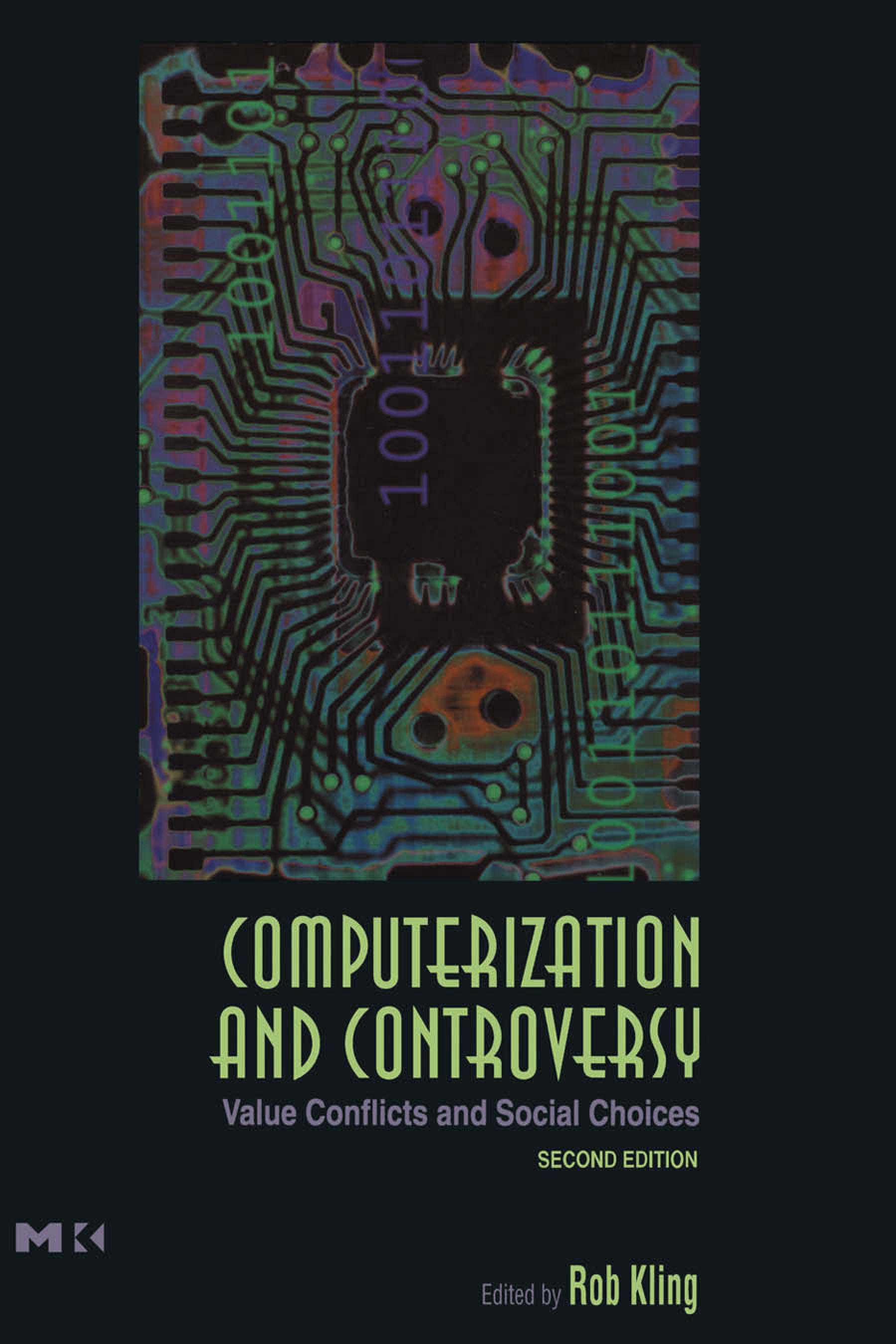Computerization and Controversy: Value Conflicts and Social Choices EB9780080502632