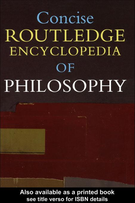 Concise Routledge Encyclopedia of Philosophy EB9780203175484