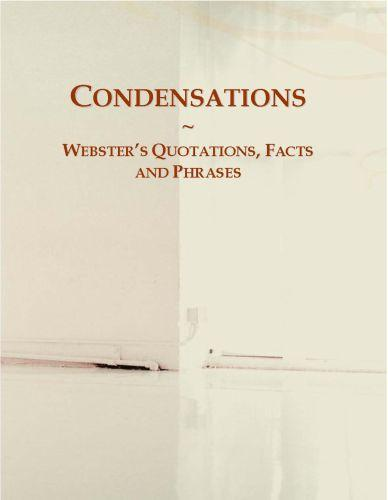 Condensations: Webster?s Quotations, Facts and Phrases