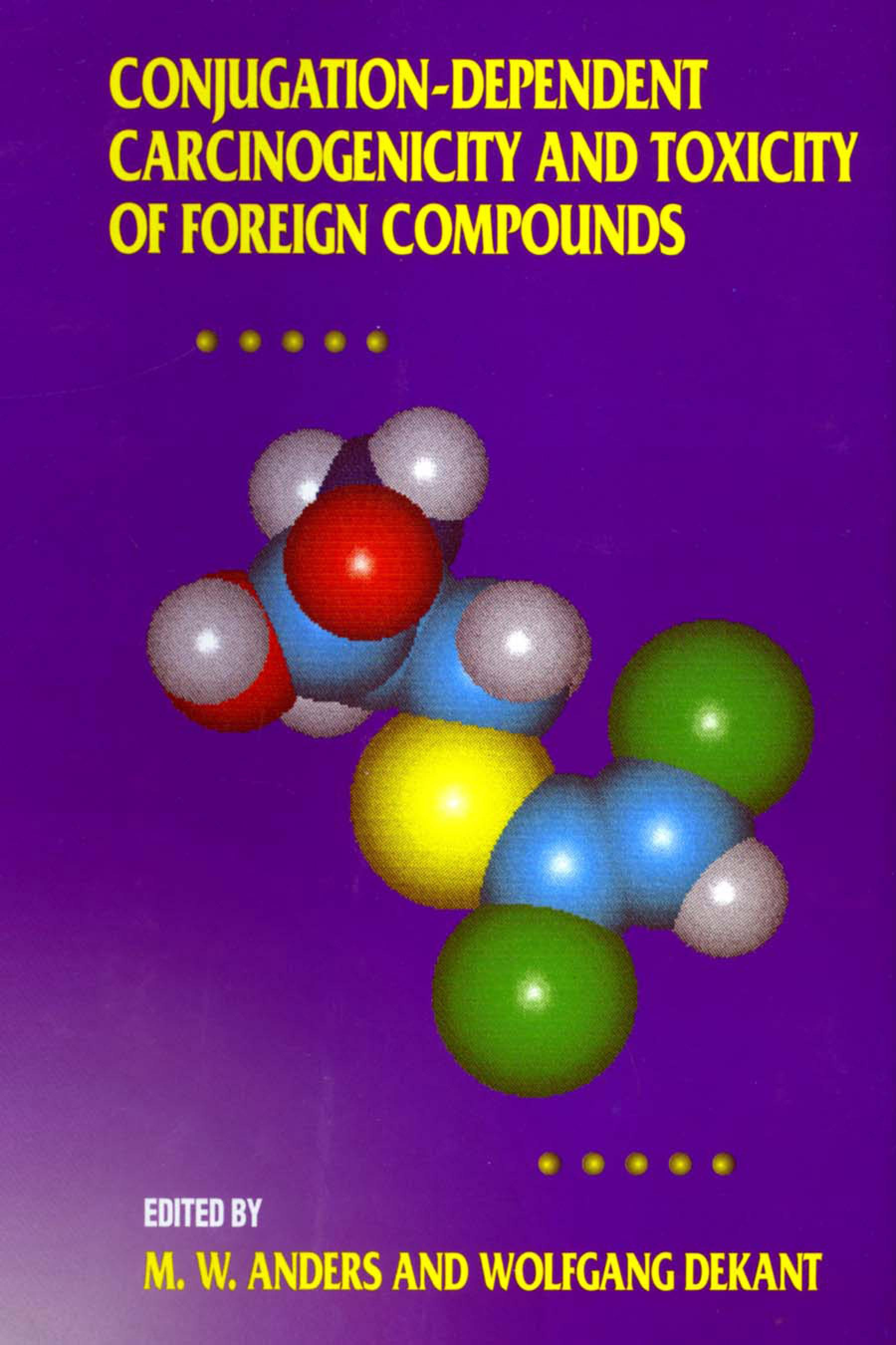 Conjugation-Dependent Carcinogenicity and Toxicity of Foreign Compounds EB9780080581187