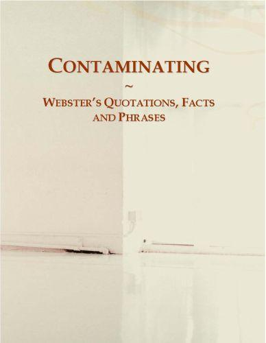 Contaminating: Webster?s Quotations, Facts and Phrases