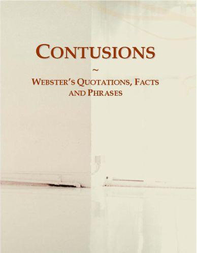 Contusions: Webster?s Quotations, Facts and Phrases