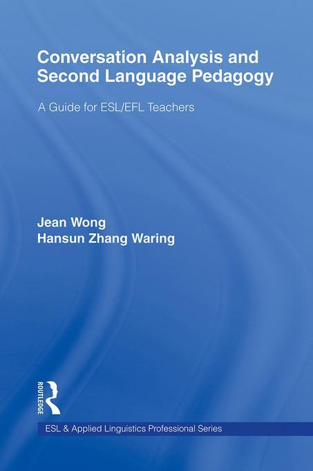 Conversation Analysis and Second Language Pedagogy: A Guide for ESL/ EFL Teachers EB9780203852347