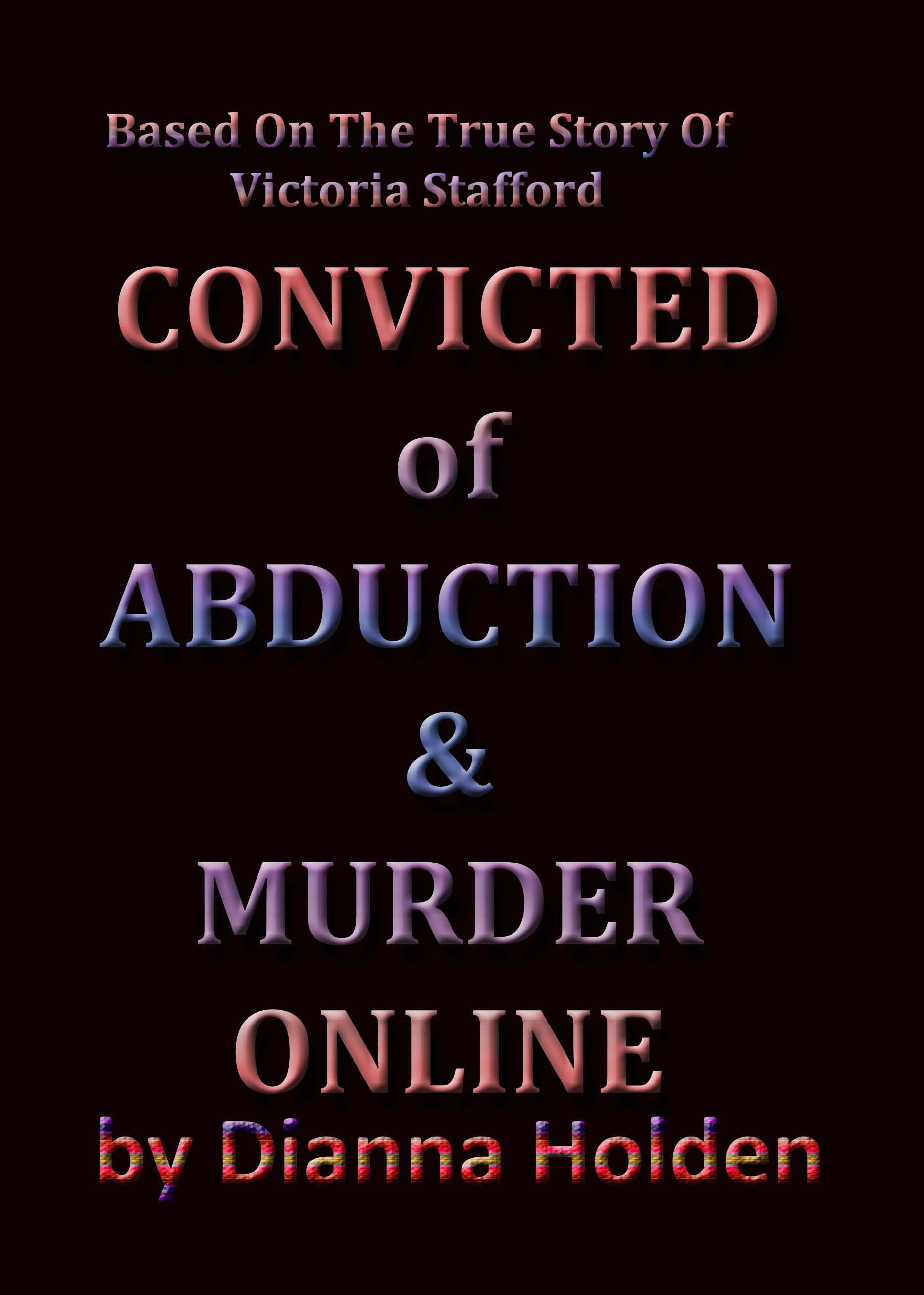 Convicted of Abduction & Murder Online EB9780986489617