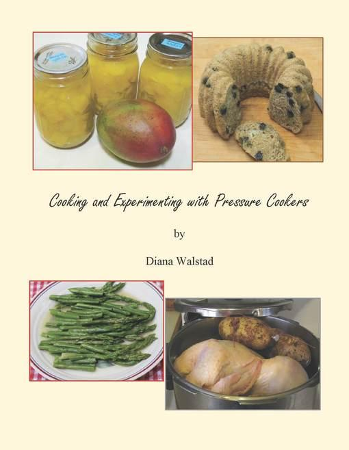 Cooking and Experimenting with Pressure Cookers EB9780967377353
