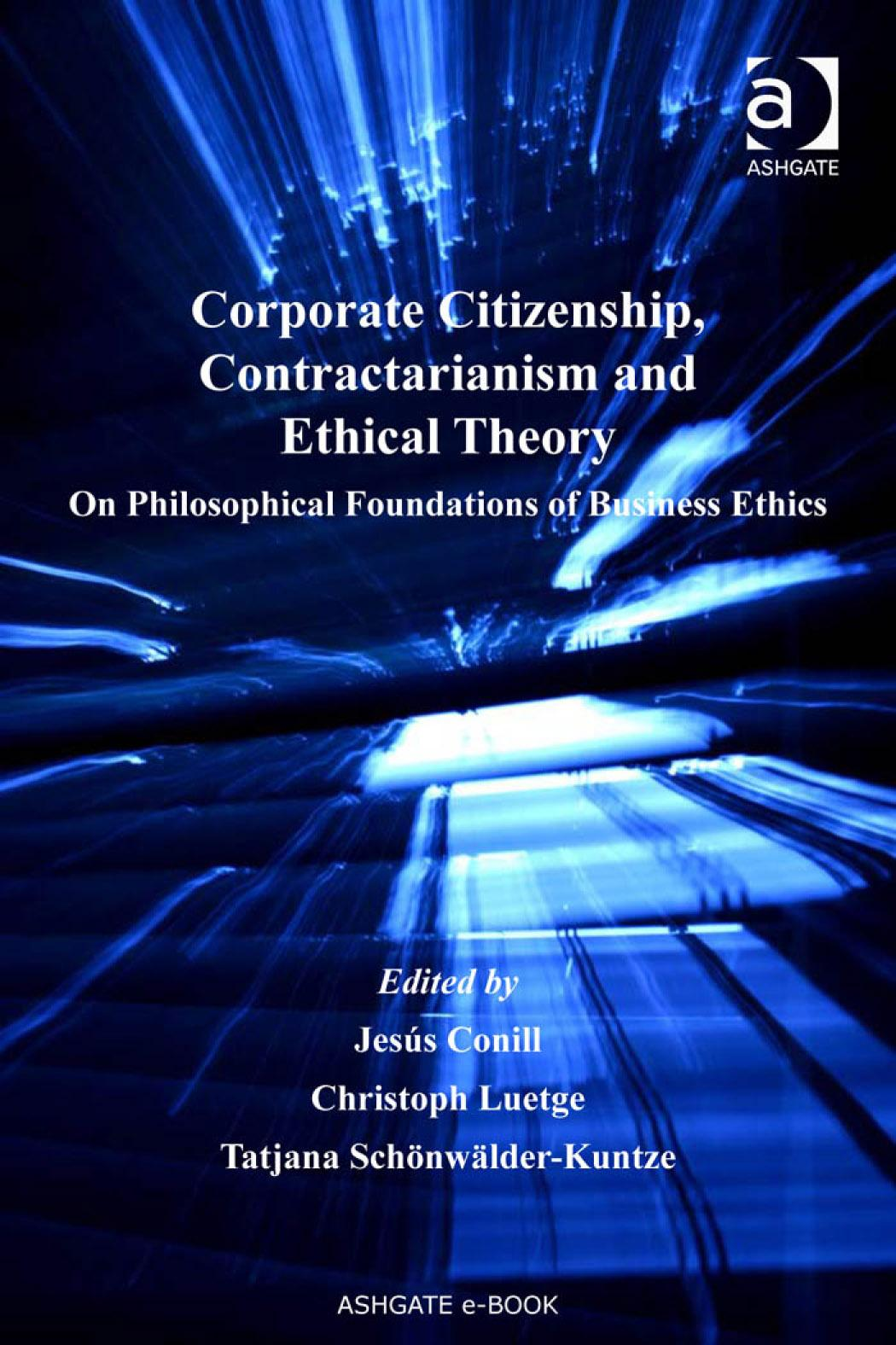 Corporate Citizenship, Contractarianism and Ethical Theory: On Philosophical Foundations of Business Ethics Law, Ethics and Economics EB9780754693222