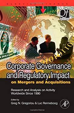 Corporate Governance and Regulatory Impact on Mergers and Acquisitions: Research and Analysis on Activity Worldwide Since 1990 EB9780080549323