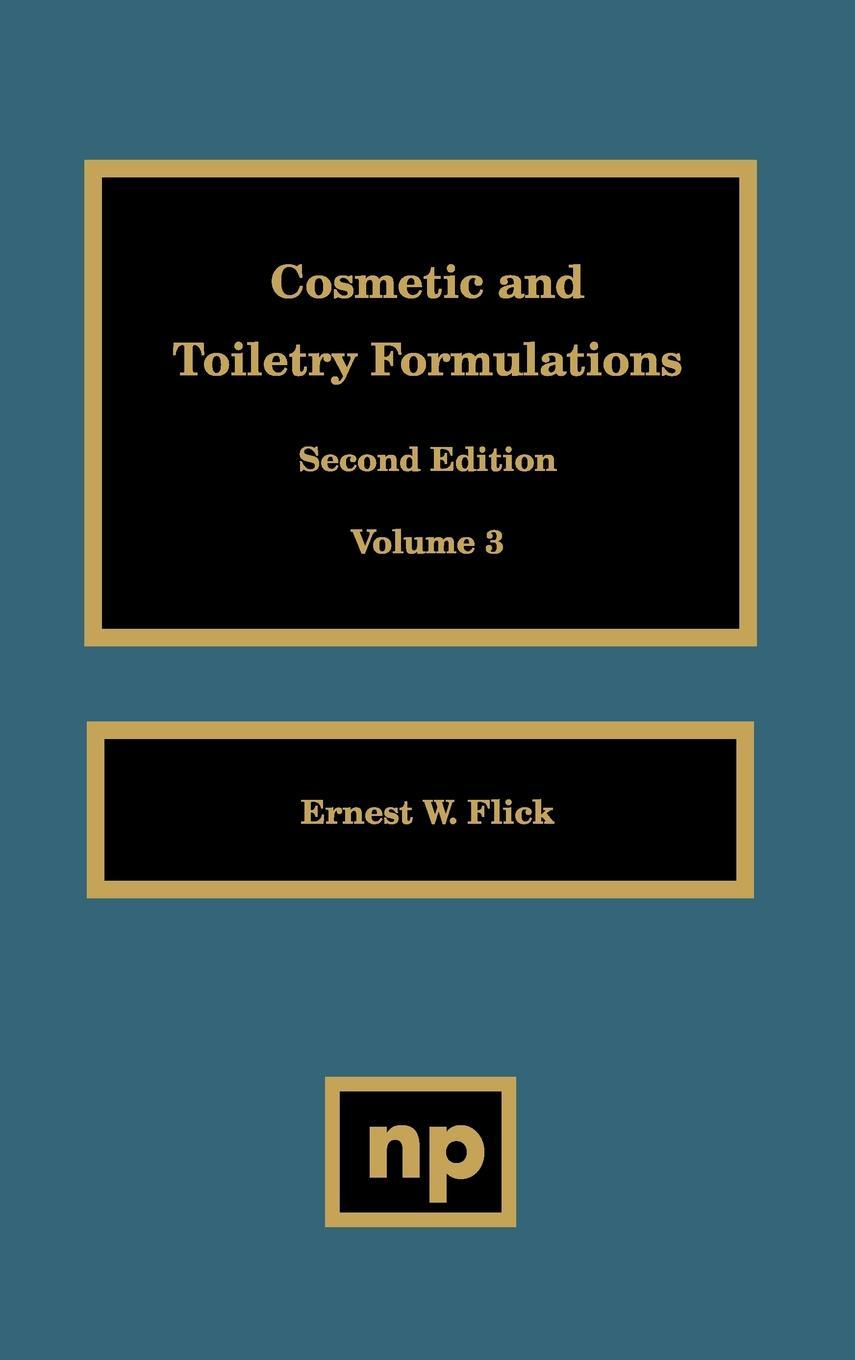 Cosmetic and Toiletry Formulations, Volume 3 EB9780815516729