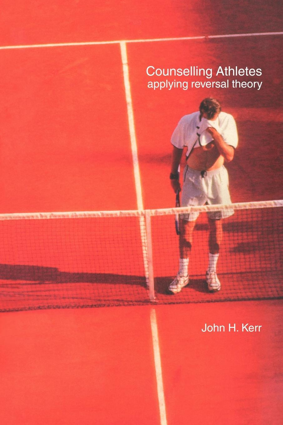 Counselling Athletes: Applying Reversal Theory EB9780203479063