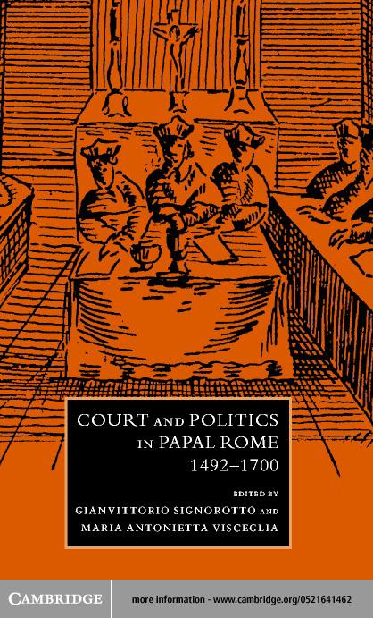 Court and Politics in Papal Rome, 1492?1700 EB9780511036361