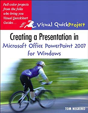 Creating a Presentation in Microsoft Office PowerPoint 2007 for Windows: Visual QuickProject Guide EB9780132797818