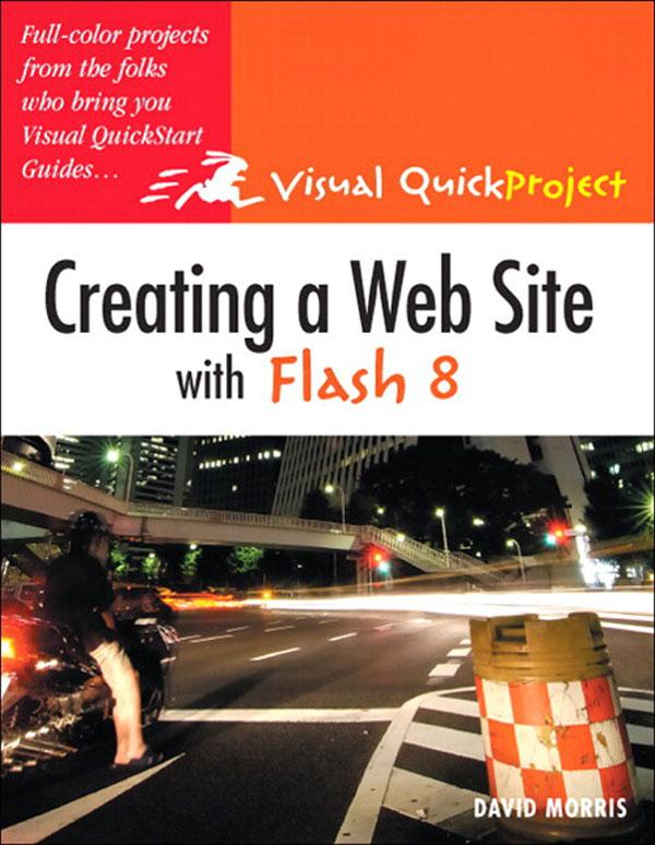 Creating a Web Site with Flash 8: Visual QuickProject Guide EB9780132797849