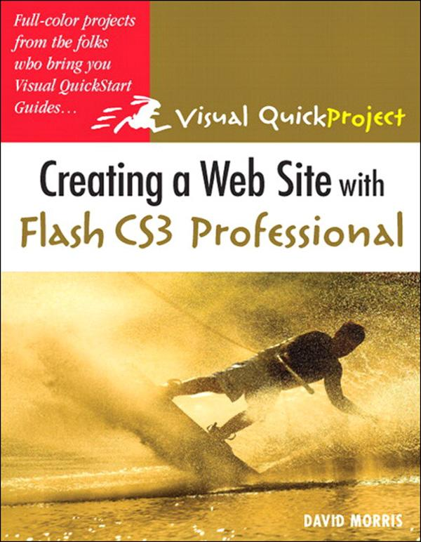 Creating a Web Site with Flash CS3 Professional: Visual QuickProject Guide EB9780132712675