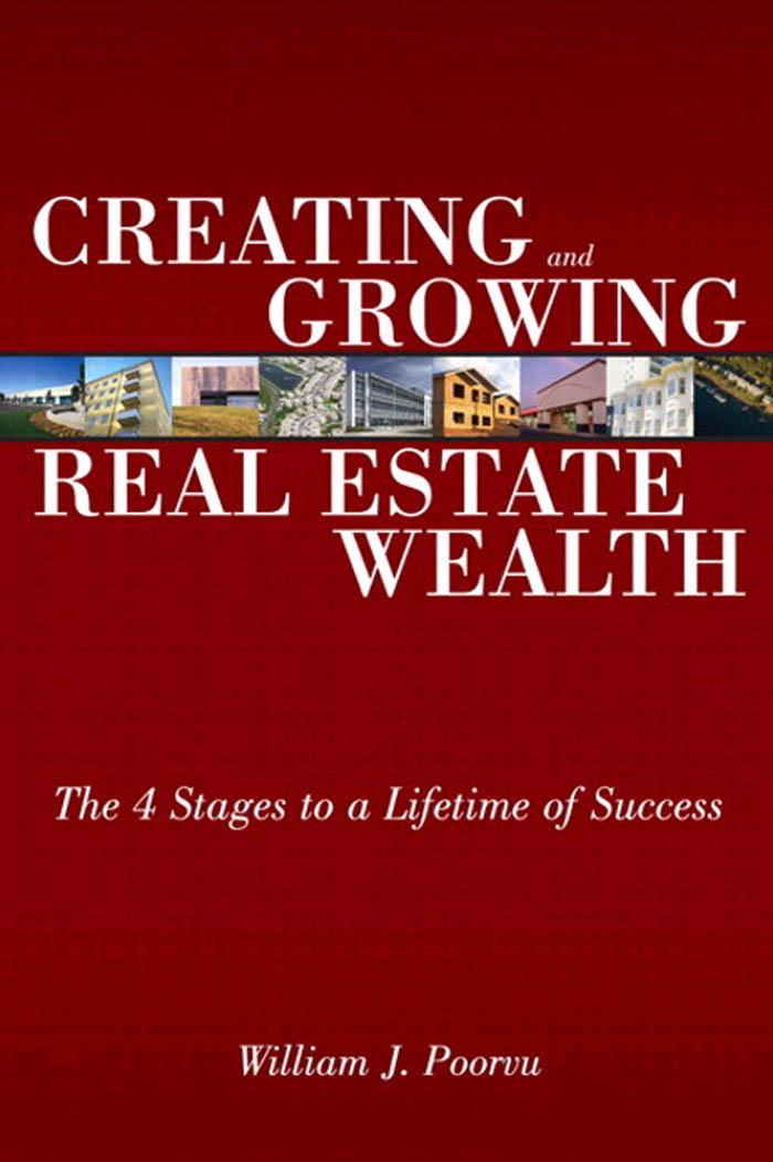 Creating and Growing Real Estate Wealth: The 4 Stages to a Lifetime of Success EB9780137135912