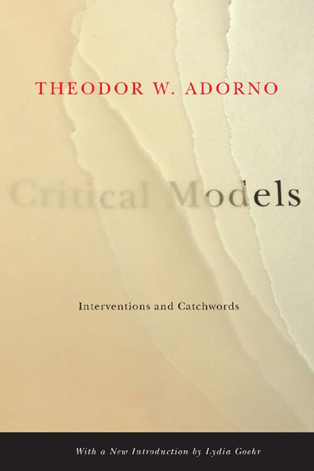 Critical Models: Interventions and Catchwords EB9780231510424