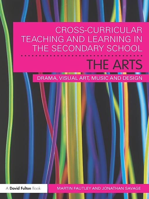 Cross-Curricular Teaching and Learning in the Secondary School... The Arts EB9780203834909