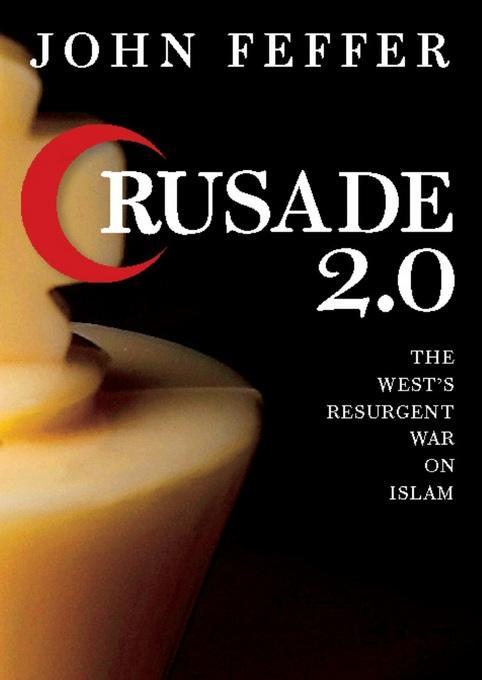 Crusade 2.0: The West's Resurgent War on Islam EB9780872865471