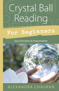 Crystal Ball Reading for Beginners EB9780738729350