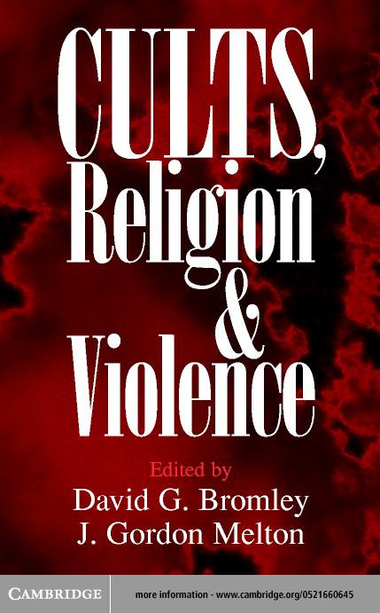 Cults, Religion, and Violence EB9780511033339