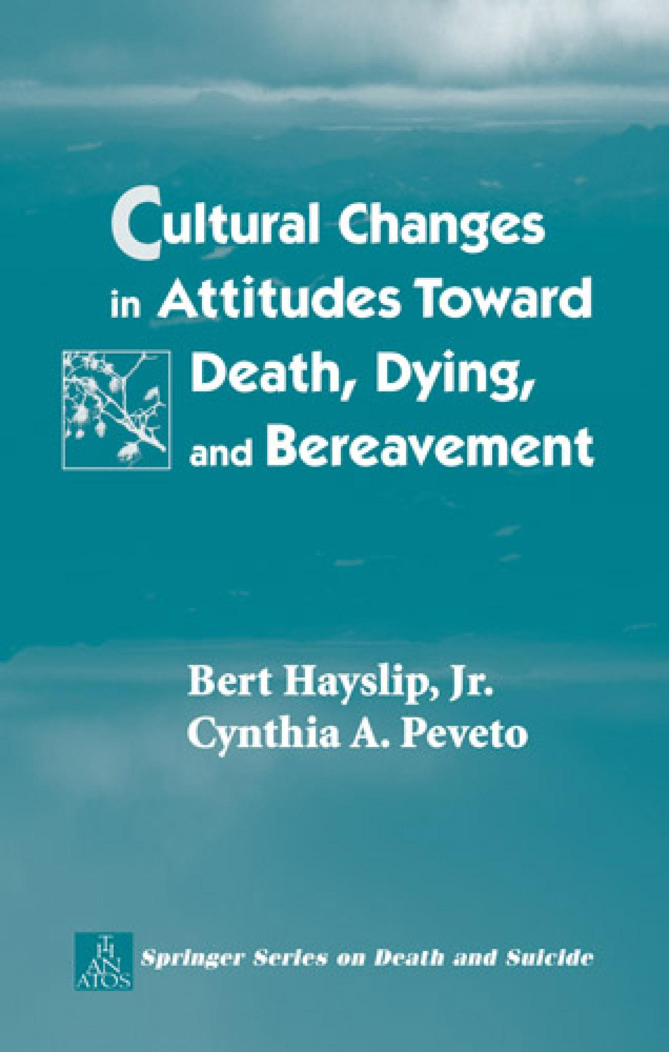 Cultural Changes in Attitudes Toward Death, Dying, and Bereavement. Springer Series on Death and Suicide. EB9780826127976