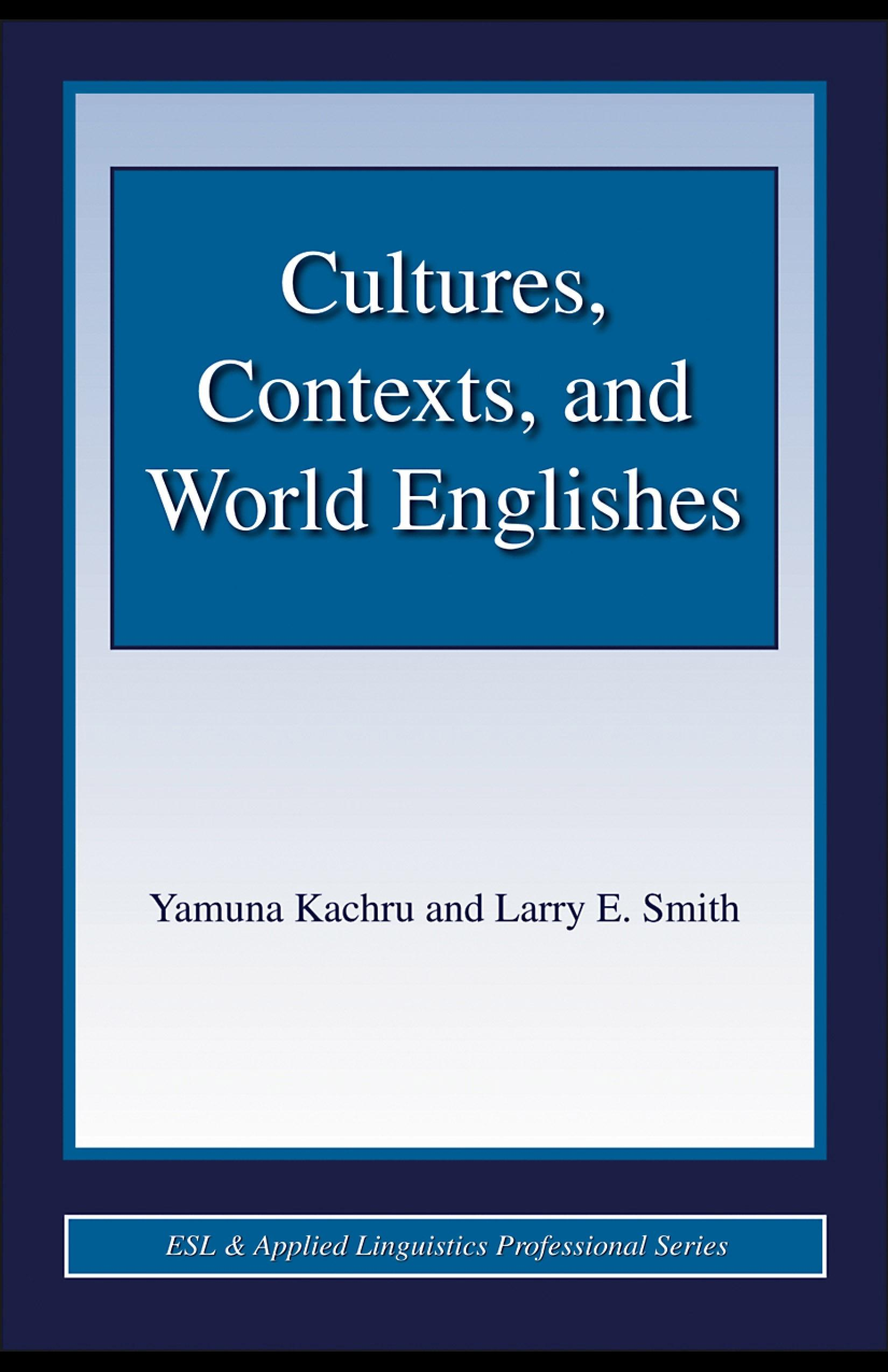 Cultures, Contexts, and World Englishes EB9780203891346