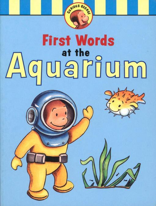 Curious George's First Words at the Aquarium EB9780547562896