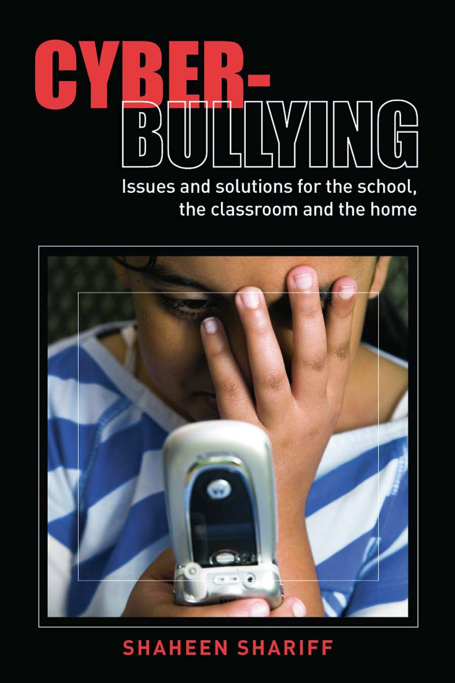 Cyber-Bullying: Issues and Solutions for the School, the Classroom and the Home EB9780203928837