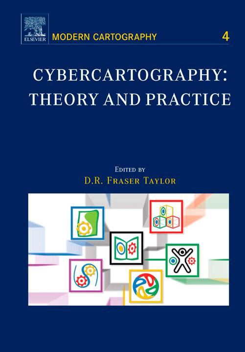 Cybercartography: Theory and Practice EB9780080472300