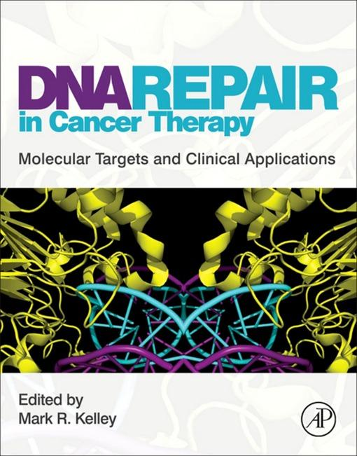 DNA Repair in Cancer Therapy: Molecular Targets and Clinical Applications EB9780123850003