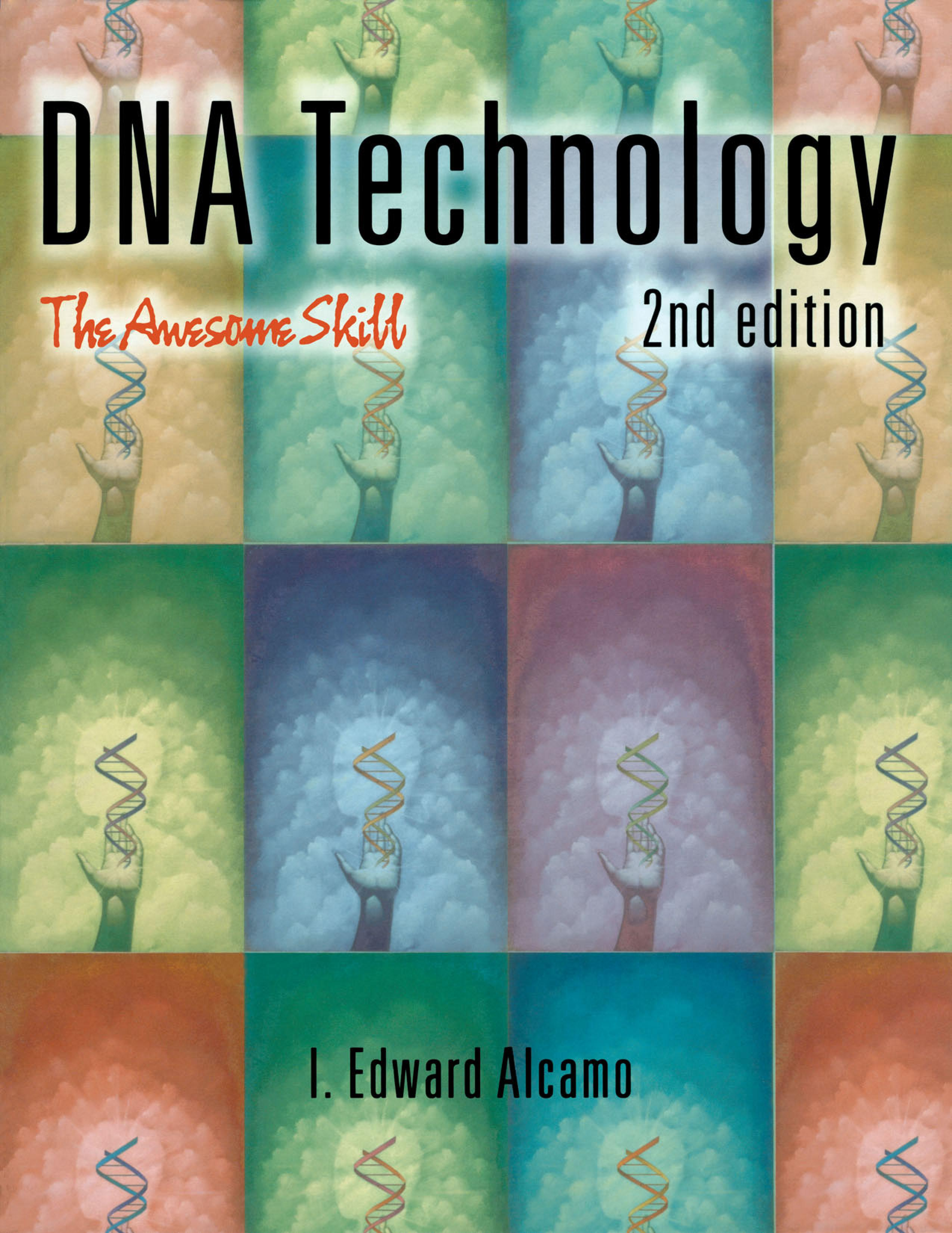 DNA Technology: The Awesome Skill EB9780080530482