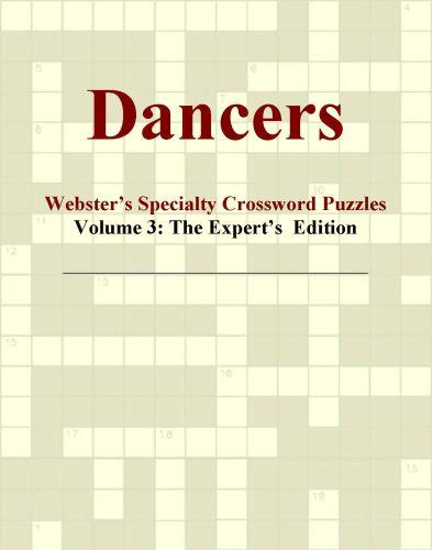 Dancers - Webster's Specialty Crossword Puzzles, Volume 3: The Expert's  Edition EB9780546424935