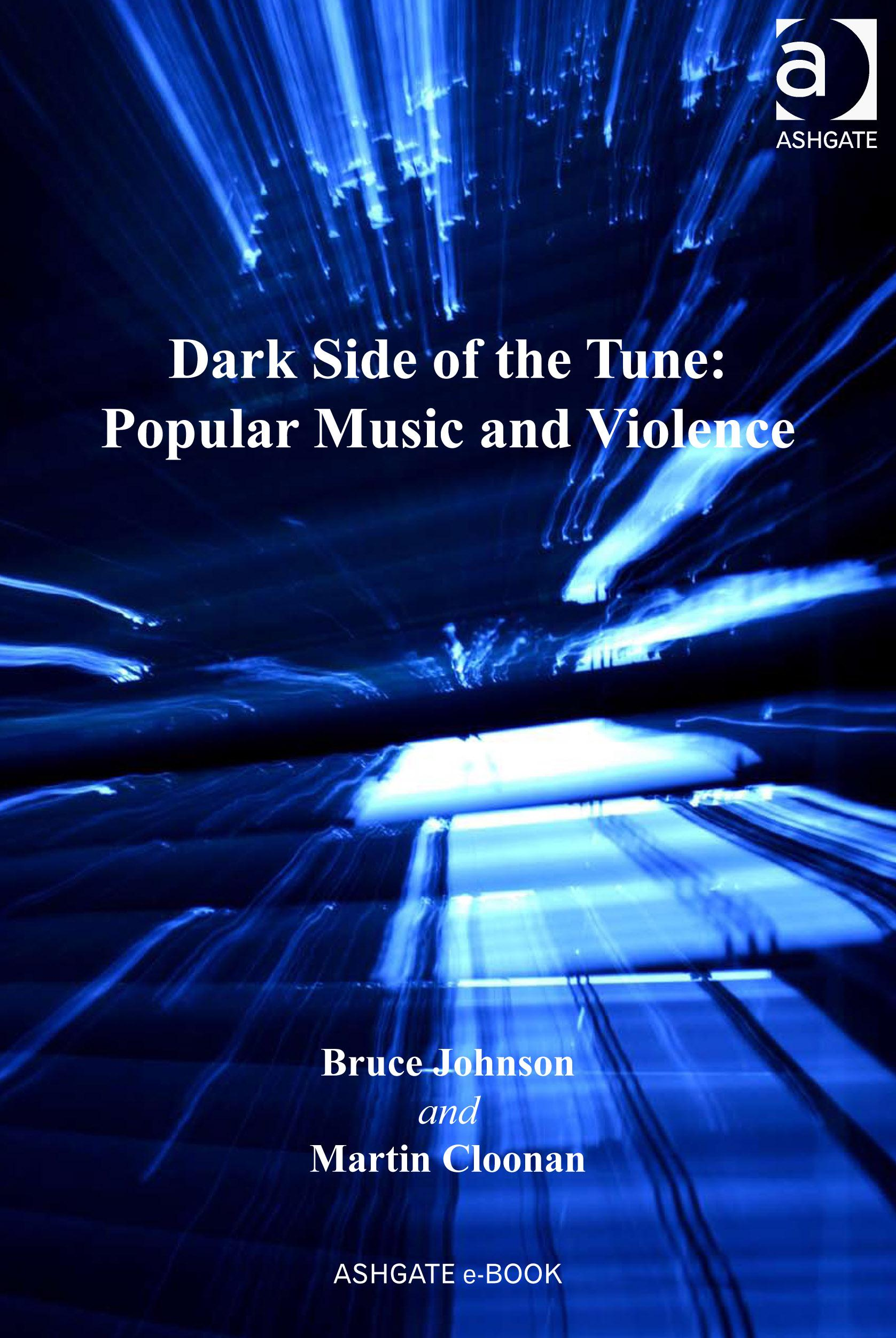 Dark Side of the Tune: Popular Music and Violence EB9780754699606