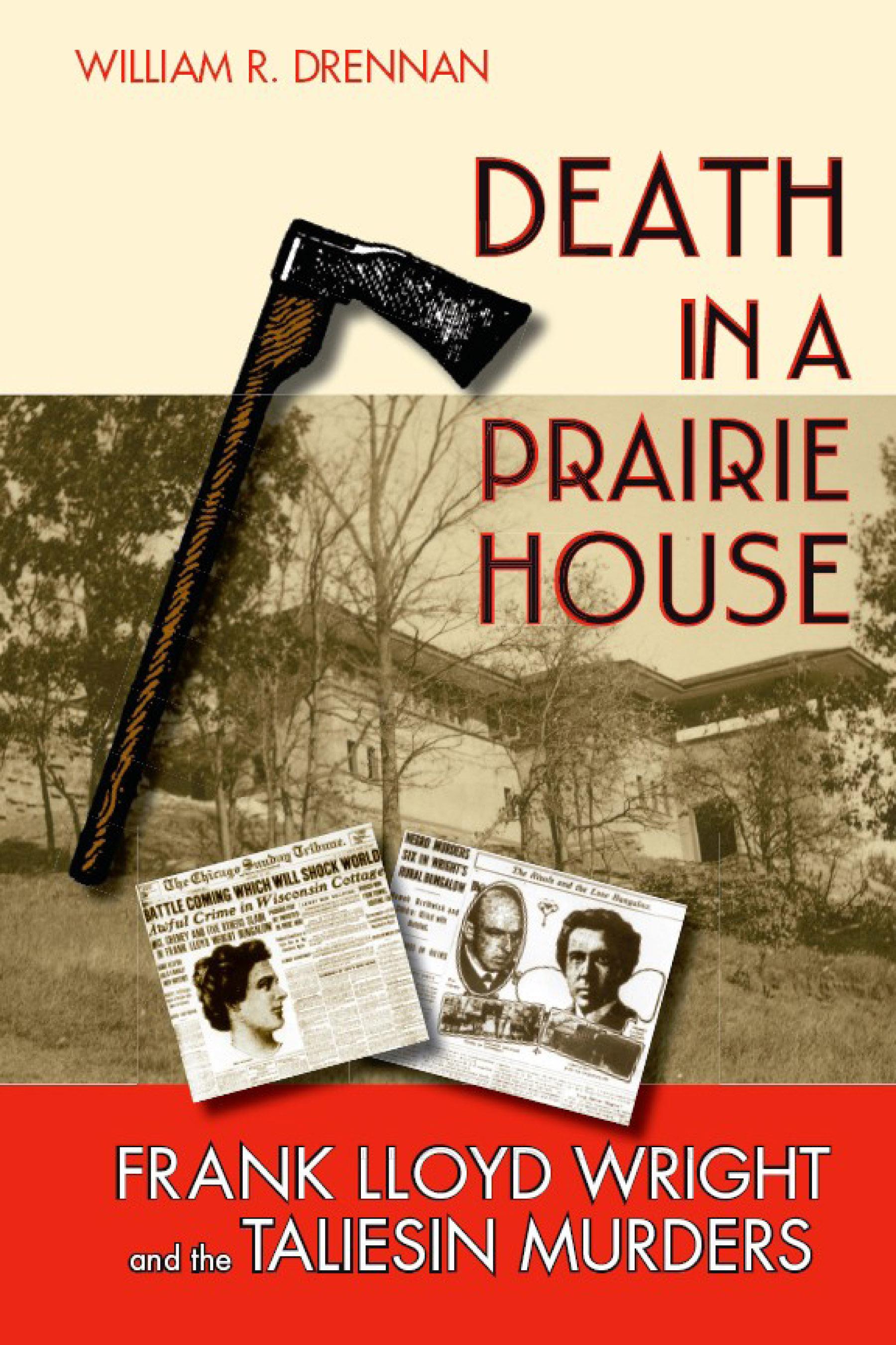 Death in a Prairie House: Frank Lloyd Wright and the Taliesin Murders EB9780299222130
