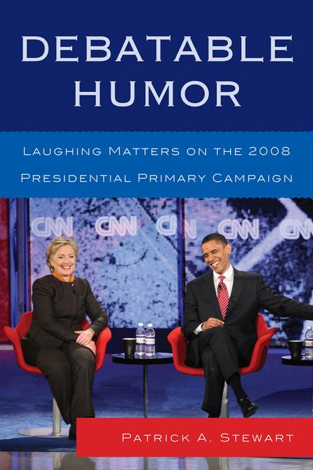 Debatable Humor: Laughing Matters on the 2008 Presidential Primary Campaign
