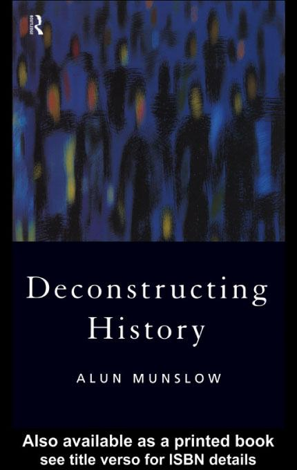Deconstructing History EB9780203176320