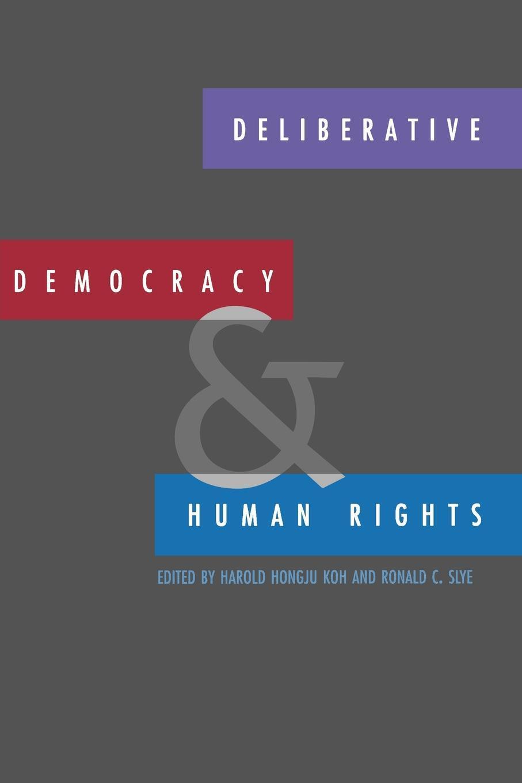 Deliberative Democracy and Human Rights EB9780300128734
