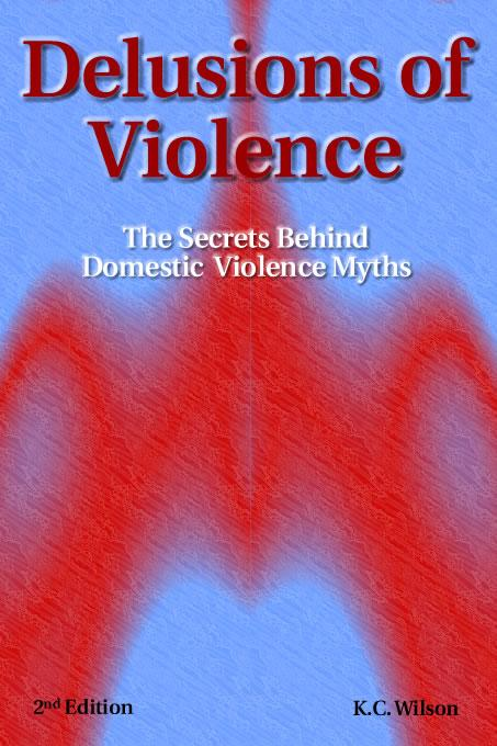 Delusions of Violence: The Secrets Behind Domestic Violence Myths -- 2nd Edition EB9780972399838