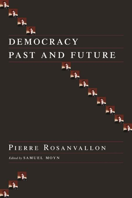 Democracy Past and Future: Selected Essays EB9780231510448