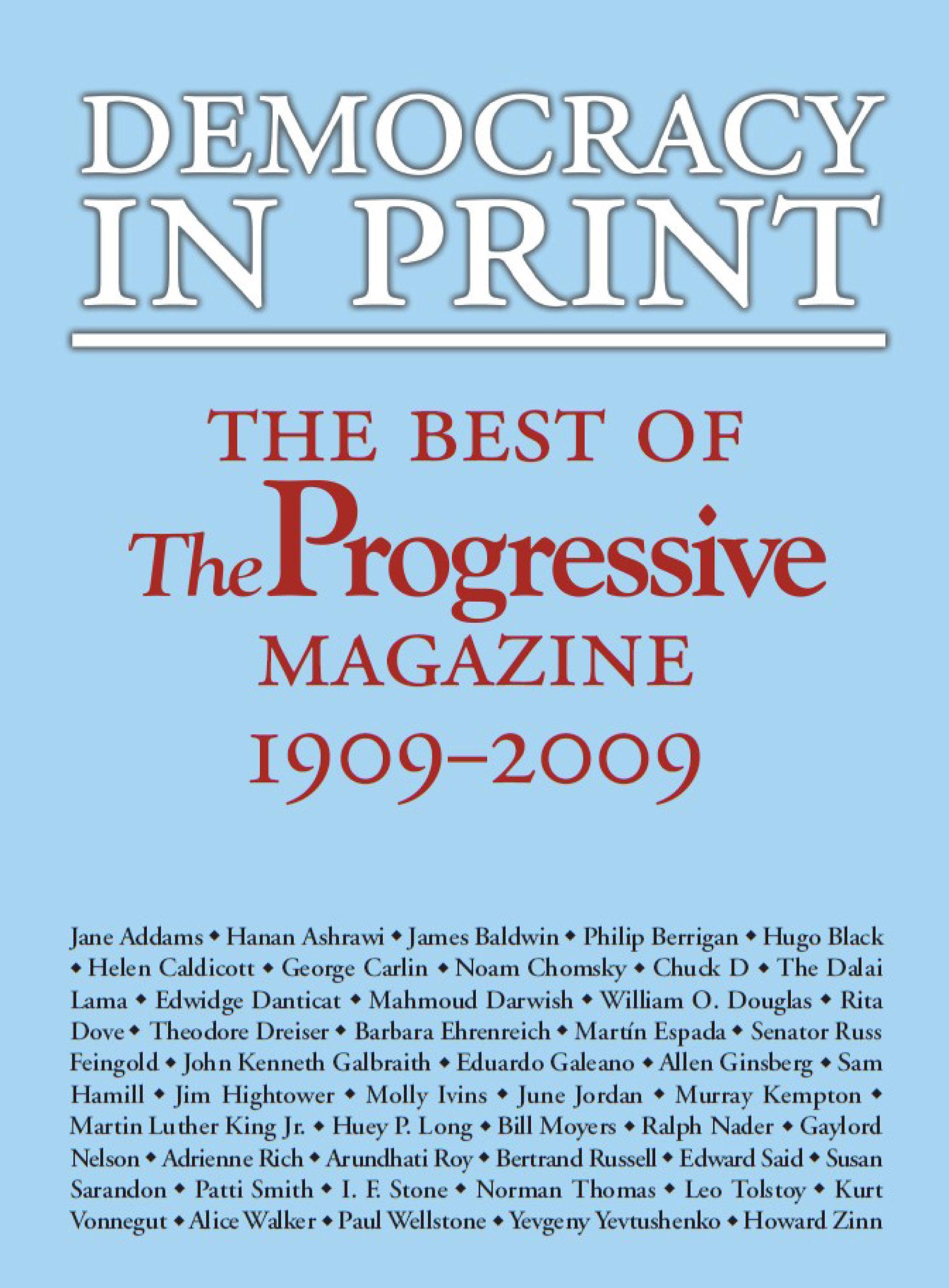 Democracy in Print: The Best of The Progressive Magazine, 1909?2009 EB9780299232238