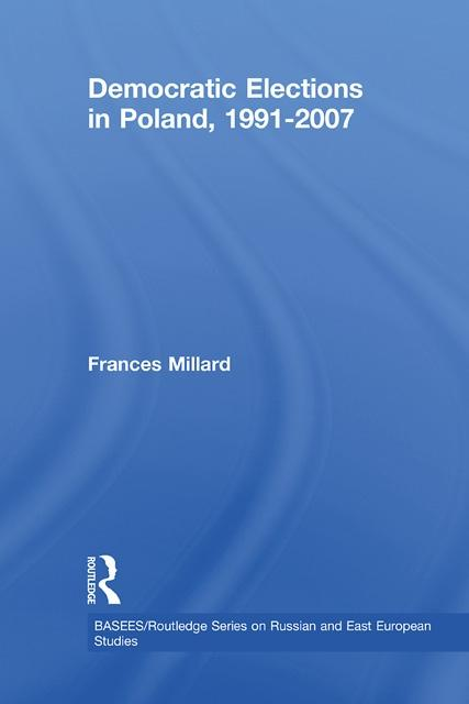 Democratic Elections in Poland, 1991-2007 EB9780203872727