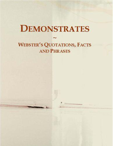 Demonstrates: Webster?s Quotations, Facts and Phrases