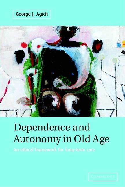 Dependence and Autonomy in Old Age EB9780511059131
