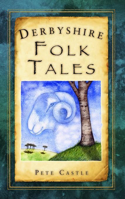 Derbyshire Folk Tales EB9780752470313