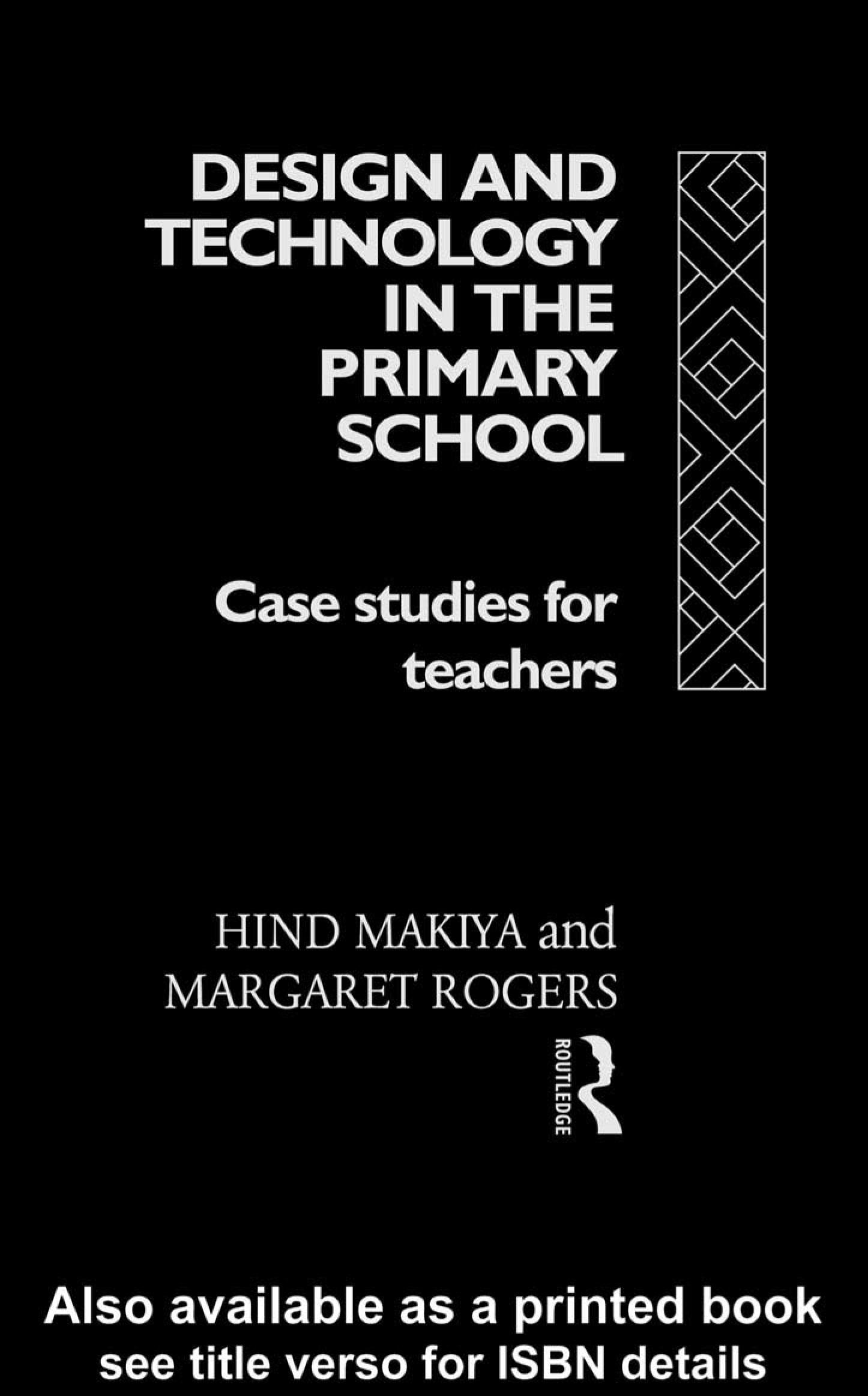 Design and Technology in the Primary School: Case Studies for Teachers EB9780203035986