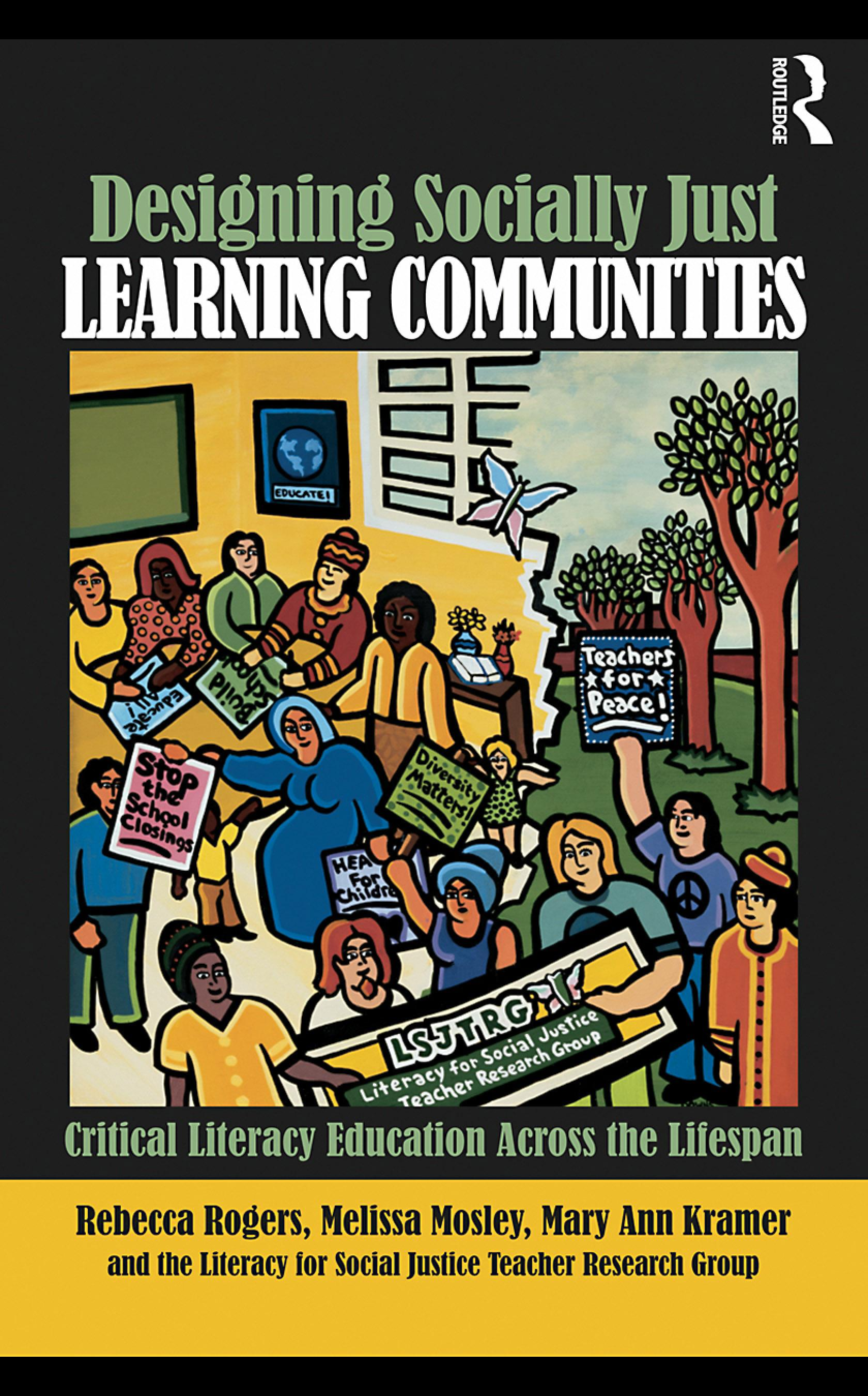 Designing Socially Just Learning Communities: Critical Literacy Education across the Lifespan EB9780203881675