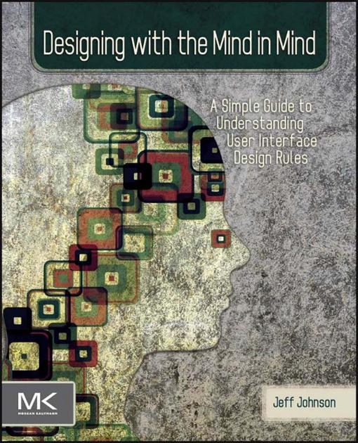Designing with the Mind in Mind EB9780080963020